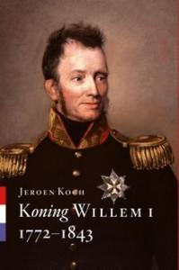 koning-willem-i-biografie-jeroen-koch